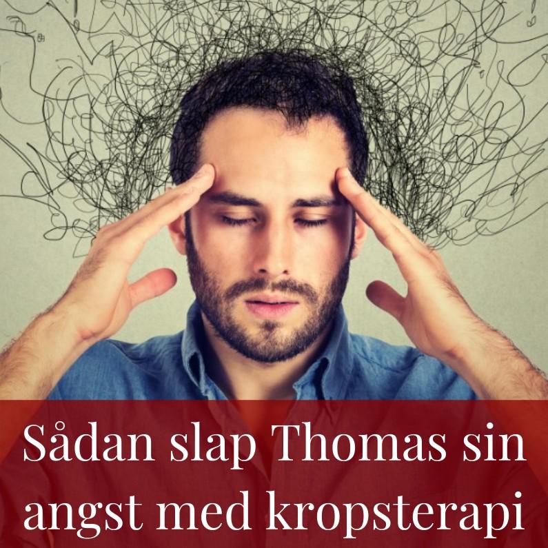 Sådan slap Thomas sin angst med kropsterapi Rudi Sorgenfri Kropsterapi blog